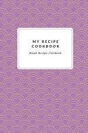 My Recipe Cookbook Blank Recipe Notebook