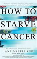 How To Starve Cancer Without Starving Yourself