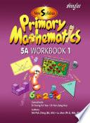New Syllabus Primary Mathematics Workbook 5a Part 1 book