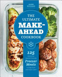 The Ultimate Make Ahead Cookbook