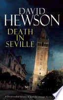 Death in Seville Is Rising A Murderer Is On