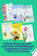 Birthday Wishes Sympathy Sentiments Get Well Messages Congratulations Mother S And Father S Day Greetings