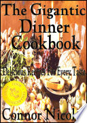 The Gigantic Dinner Cookbook