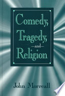 Comedy  Tragedy  and Religion