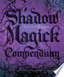Shadow Magick Compendium