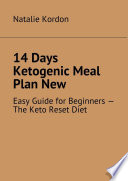 14 Days Ketogenic Meal Plan New Easy Guide For Beginners The Keto Reset Diet
