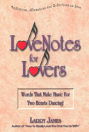 Lovenotes for Lovers And Reflections On Love A Valued Relationship