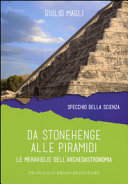 Da Stonehenge alle piramidi  Le meraviglie dell archeoastronomia