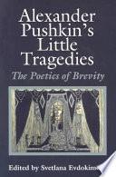 Alexander Pushkin s Little Tragedies