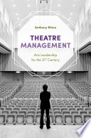 Theatre Management : in developing and managing a theatre...