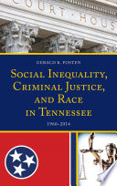 Social Inequality  Criminal Justice  and Race in Tennessee