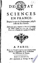 De l'état des sciences en France, depuis la mort de Charlemagne, jusqu'à celle du roi Robert. Dissertation, etc