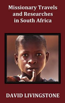 Missionary Travels and Researches in South Africa  Including a Sketch of Sixteen Years  Residence in the Interior of Africa  and a Journey from the CA