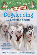 Magic Tree House Fact Tracker #34: Dogsledding And Extreme Sports : the blue dawn.