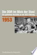 Die DDR im Blick der Stasi 1953