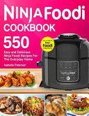 Ninja Foodi Cookbook Top 550 Easy And Delicious Ninja Foodi Recipes For The Everyday Home