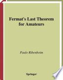 Fermat   s Last Theorem for Amateurs
