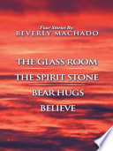 1  THE GLASS ROOM 2  THE SPIRIT STONE  3 BEAR HUGS 4  BELIEVE