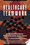 Healthcare Teamwork: Interprofessional Practice and Education, 2nd Edition