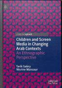 Children and Screen Media in Changing Arab Contexts