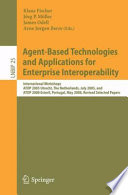 Agent Based Technologies And Applications For Enterprise Interoperability book