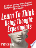 Learn To Think Using Thought Experiments Book PDF