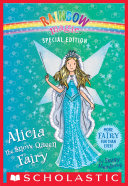 Alicia The Snow Queen Fairy (Rainbow Magic Special Edition) : a happy and fun time...