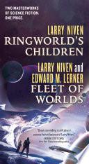 Ringworld s Children and Fleet of Worlds
