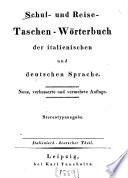 Schul- und Reisetaschenwörterbuch der italienischen und deutschen Sprache