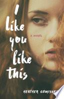 I Like You Like This
