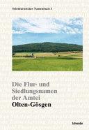 Die Flur- und Siedlungsnamen der Amtei Olten-Gösgen