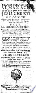 Nieuwen Gentschen almanach voor het [schrickel-]jaer ons Heeren ... Gemaeckt ende gecalculeert op den meridiaen der 17. provincien, seer gedienstig voor alle personen ...