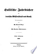 Hallische Jahrb  cher f  r deutsche Wissenschaft und Kunst