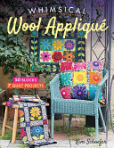 Whimsical Wool Appliqué : to mix and match! best-selling...