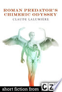 Roman Predator s Chimeric Odyssey