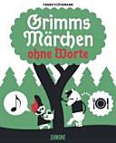 Grimms M  rchen ohne Worte