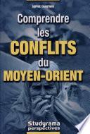 Comprendre les conflits du Moyen Orient