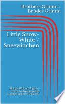 Little Snow White   Sneewittchen  Bilingual Edition  English   German   Zweisprachige Ausgabe  Englisch   Deutsch