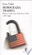 Democrazia tradita  Discorso sullo stato dell Unione 2004 e altri saggi