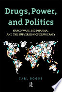 Drugs  Power  and Politics