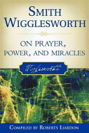 smith-wigglesworth-on-prayer-power-and-miracles
