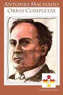 Antonio Machado  Obras Completas  Complete Works