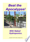 Beat The Apocalypse  With Naked Hydroponics