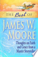 The Best Of James W Moore