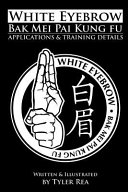 White Eyebrow Bak Mei Pai Kung Fu Applications and Training Details