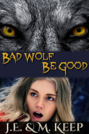 Bad Wolf  Be Good