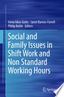 Social and Family Issues in Shift Work and Non Standard Working Hours