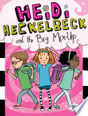 Heidi Heckelbeck and the Big Mix Up