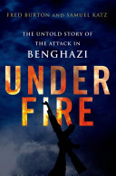 Under Fire  The Untold Story of the Attack in Benghazi