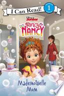 Disney Junior Fancy Nancy Mademoiselle Mom
